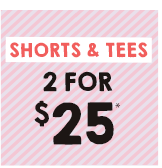 Shop Shorts & Tees - 2 for $25