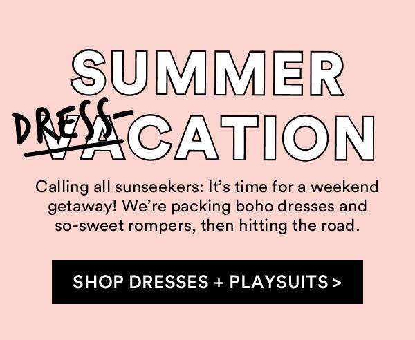 Shop Dresses & Playsuits