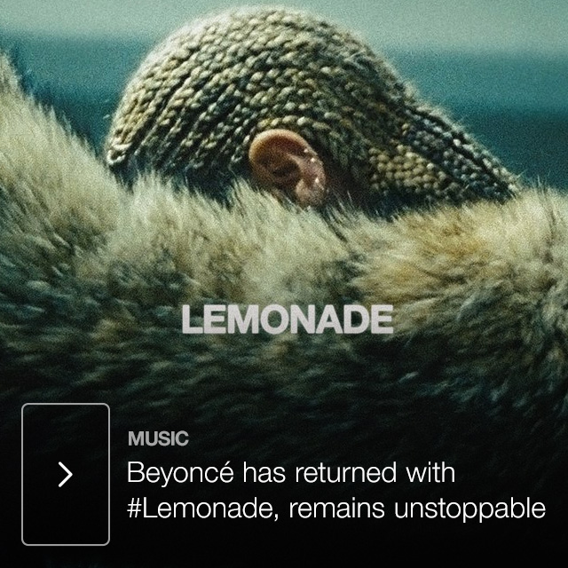 Beyoncé has returned with #Lemonade, remains unstoppable