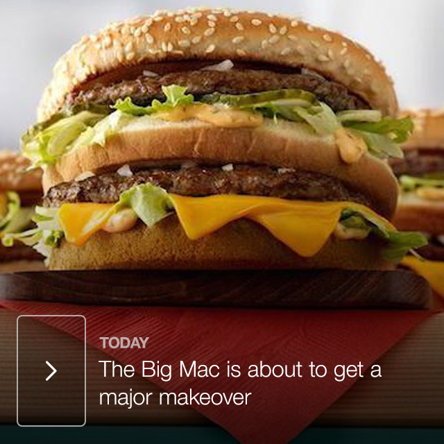 The Big Mac is about to get a major makeover