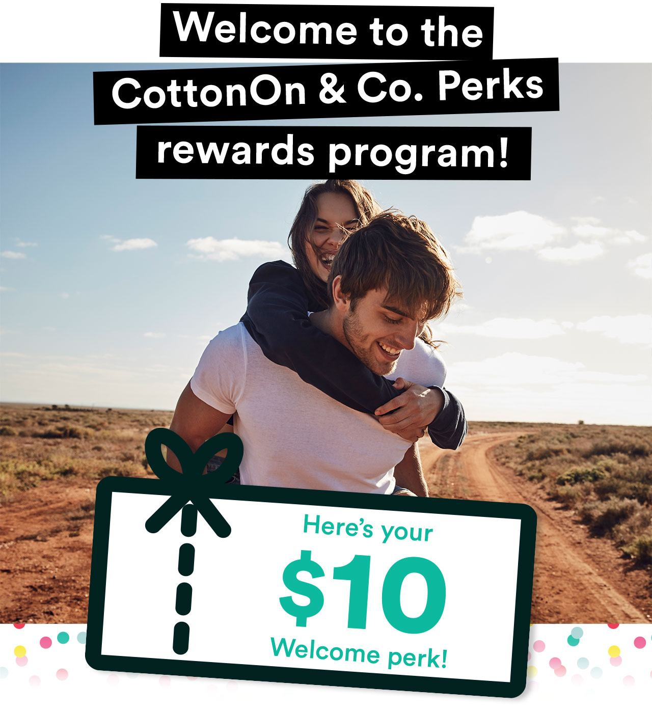 Welcome to the CottonOn and Co. Perks rewards program!