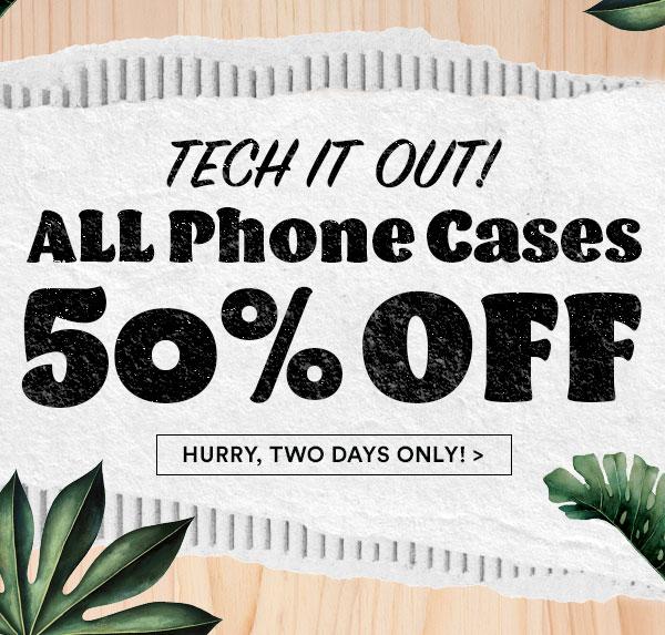 Phone Cases, 50% off!