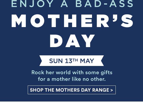 Enjoy a bad-ass Mother's Day!