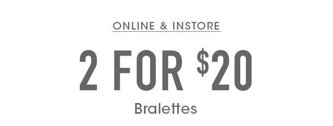 BODY   REST. REVIVE. RESTART   SHOP 2 FOR $20 BRALETTES