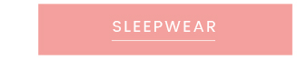 Shop New Now | Sleep & Loungewear