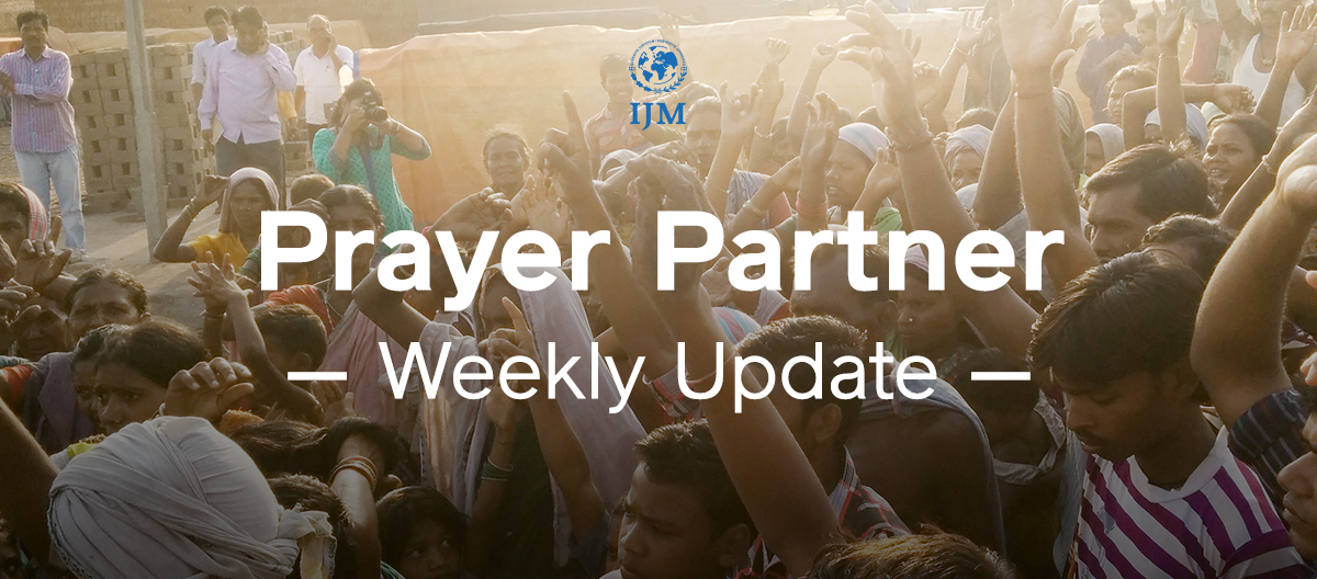 IJM Prayer Partner Weekly Update